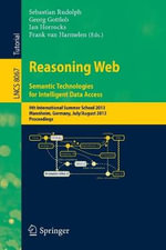 Reasoning Web : Semantic Technologies for Intelligent Data Access : 9th International Summer School 2013, Mannheim, Germany, July 30 -August 2, 2013, Proceedings
