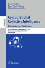Computational Collective Intelligence: Technologies and Applications : 5th International Conference, ICCCI 2013, Craiova, Romania, September 11-13, 2013, Proceedings