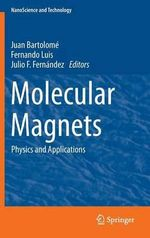 Molecular Magnets : Physics and Applications