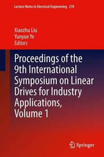 Proceedings of the 9th International Symposium on Linear Drives for Industry Applications, Volume 1 : Coal Utilisation