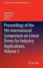 Proceedings of the 9th International Symposium on Linear Drives for Industry Applications : Volume 3