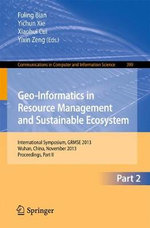 Geo-Informatics in Resource Management and Sustainable Ecosystem : International Symposium, GRMSE 2013, Wuhan, China, November 8-10, 2013, Proceedings, Part II