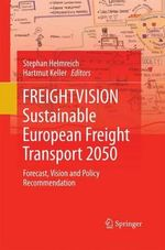 Freightvision - Sustainable European Freight Transport 2050 : Forecast, Vision and Policy Recommendation
