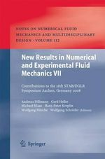 New Results in Numerical and Experimental Fluid Mechanics VII : Contributions to the 16th Stab/Dglr Symposium Aachen, Germany 2008