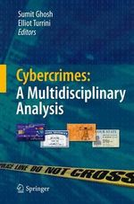 Cybercrimes : A Multidisciplinary Analysis