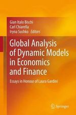 Global Analysis of Dynamic Models in Economics and Finance : Essays in Honour of Laura Gardini
