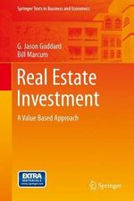 Real Estate Investment : A Value Based Approach - G.Jason Goddard