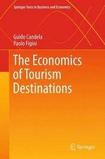 The Economics of Tourism Destinations - Guido Candela
