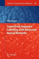 Supervised Sequence Labelling with Recurrent Neural Networks - Alex Graves