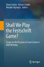 Shall We Play the Festschrift Game? : Essays on the Occasion of Lauri Carlson's 60th Birthday