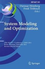 System Modeling and Optimization : 25th IFIP TC 7 Conference, CSMO 2011, Berlin, Germany, September 12-16, 2011, Revised Selected Papers