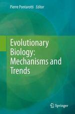 Evolutionary Biology : Mechanisms and Trends