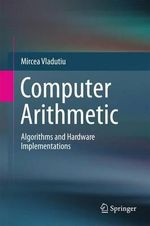 Computer Arithmetic : Algorithms and Hardware Implementations - Mircea Vladutiu
