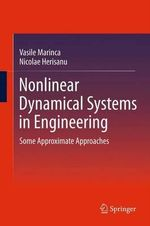 Nonlinear Dynamical Systems in Engineering : Some Approximate Approaches - Vasile Marinca