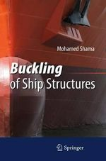 Buckling of Ship Structures - Mohamed Shama