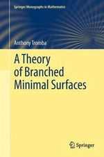 A Theory of Branched Minimal Surfaces - Anthony Tromba