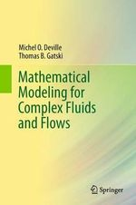 Mathematical Modeling for Complex Fluids and Flows - Michel Deville