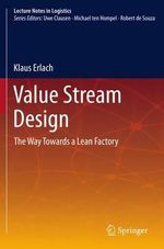 Value Stream Design : The Way Towards a Lean Factory - Klaus Erlach