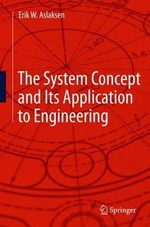 The System Concept and its Application to Engineering - Erik W. Aslaksen