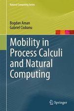 Mobility in Process Calculi and Natural Computing - Bogdan Aman