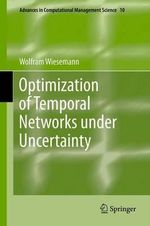 Optimization of Temporal Networks under Uncertainty - Wolfram Wiesemann