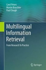 Multilingual Information Retrieval : From Research To Practice - Carol Peters