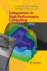 Competence in High Performance Computing 2010 : Proceedings of an International Conference on Competence in High Performance Computing, June 2010, Schloss Schwetzingen, Germany