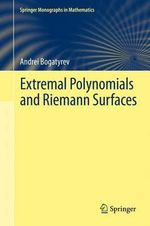 Extremal Polynomials and Riemann Surfaces - Andrei Bogatyrev