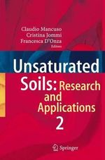 Unsaturated Soils: Research and Applications : Volume 2