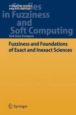 Fuzziness and Foundations of Exact and Inexact Sciences - Kofi Kissi Dompere