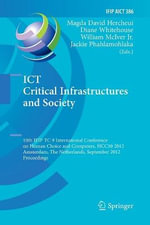 ICT Critical Infrastructures and Society : 10th Ifip Tc 9 International Conference on Human Choice and Computers, Hcc10 2012, Amsterdam, the Netherlands, September 27-28, 2012, Proceedings