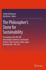 The Philosopher's Stone for Sustainability : Proceedings of the 4th Cirp International Conference on Industrial Product-Service Systems, Tokyo, Japan, November 8th - 9th, 2012