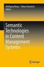 Semantic Technologies in Content Management Systems : Trends, Applications and Evaluations