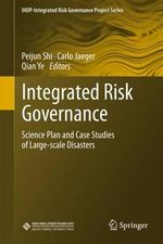 Integrated Risk Governance : Science Plan and Case Studies of Large-Scale Disasters