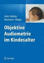 Objektive Audiometrie Im Kindesalter - Sebastian Hoth