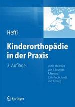 Kinderorthopadie in Der Praxis - Fritz Hefti