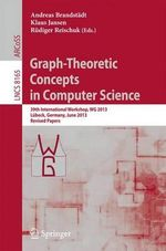 Graph-theoretic Concepts in Computer Science : 39th International Workshop, WG 2013, Leubeck, Germany, June 19-21, 2013, Revised Papers