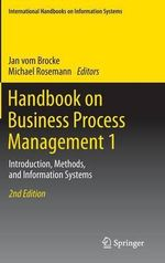 Handbook on Business Process Management 2014: 1 : Introduction, Methods, and Information Systems