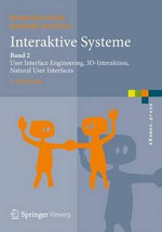Interaktive Systeme : Band 2: User Interface Engineering, 3D-Interaktion, Natural User Interfaces - Bernhard Preim