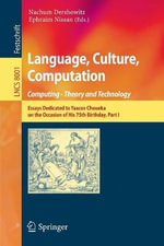 Language, Culture, Computation: Computing - Theory and Technology: Part 1 : Essays Dedicated to Yaacov Choueka on the Occasion of His 75 Birthday