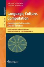 Language, Culture, Computation: Computing for the Humanities, Law, and Narratives: Part 2 : Essays Dedicated to Yaacov Choueka on the Occasion of His 75 Birthday