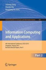 Information Computing and Applications: Part II : 4th International Conference, ICICA 2013, Singapore, August 16-18, 2013. Revised Selected Papers