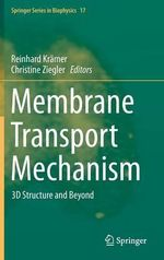 Membrane Transport Mechanism : 3D Structure and Beyond
