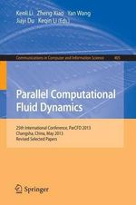Parallel Computational Fluid Dynamics : 25th International Conference, ParCFD 2013, Changsha, China, May 20-24, 2013. Revised Selected Papers