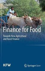 Finance for Food : Towards New Agricultural and Rural Finance