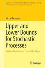 Upper and Lower Bounds for Stochastic Processes - Michel Talagrand
