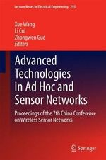 Advanced Technologies in Ad Hoc and Sensor Networks : Proceedings of the 7th China Conference on Wireless Sensor Networks