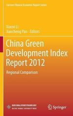 China Green Development Index Report 2012 : Regional Comparison