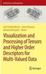Visualization and Processing of Tensors and Higher Order Descriptors for Multi-Valued Data