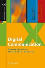 Digital Communication : Communication, Multimedia, Security - Harald Sack